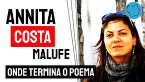 Annita Costa Malufe - Poema onde termina o poema onde | Poesia Brasileira Atual