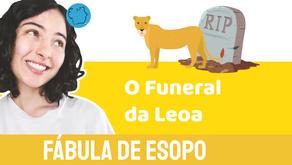 O Funeral da Leoa - Fábula de Esopo | Jéssica Iancoski