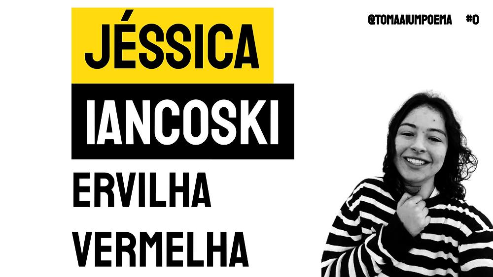 poetisa brasileira jessica iancoski poema