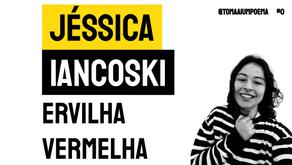 Jéssica Iancoski - Poema Ervilha Vermelha | Poesia Contemporânea