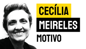 Cecília Meireles - Poema Motivo | Poesia Brasileira