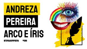Andreza Pereira - Arco e Íris | Nova Poesia