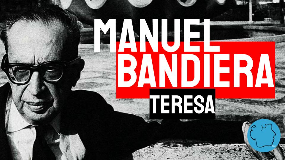 Manuel Bandeira Poema Teresa