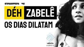 Déh Zabelê - Os Dias Dilatam | Mirada: Laudelinas IV