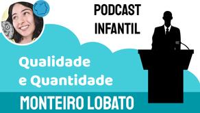 Qualidade e Quantidade - Monteiro Lobato | Fábula Infantil