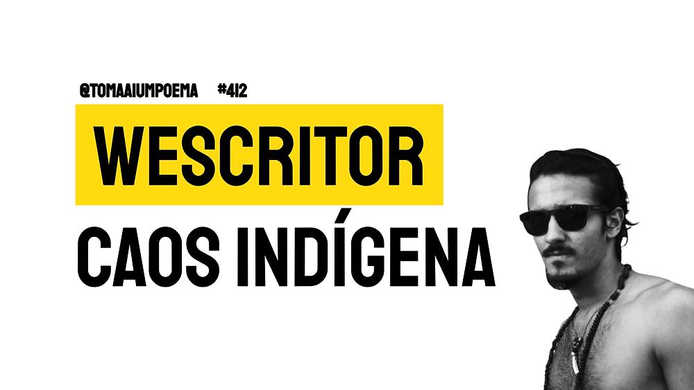caos indígena wescritor