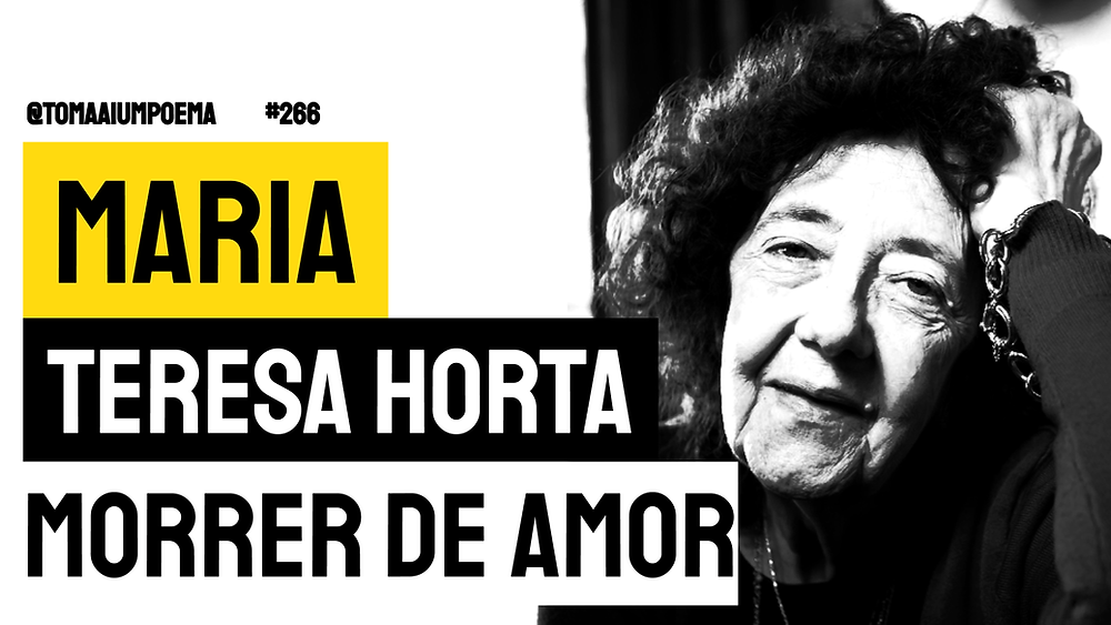 poesia portuguesa maria teresa horta morrer de amor