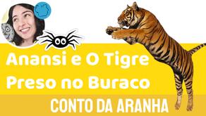 Anansi e O Tigre no Buraco - Jéssica Iancoski | Conto da Aranha