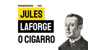 Jules Laforgue - O Cigarro | Poesia Francesa