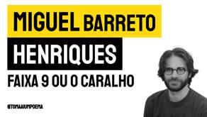 Miguel Barreto Henriques - Faixa 9 ou o caralho   Nova Poesia