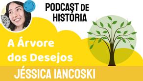 A Árvore dos Desejos - Jéssica Iancoski | Fábula Indiana