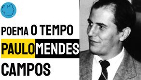 Paulo Mendes Campos - Poema O Tempo   Poesia Brasileira