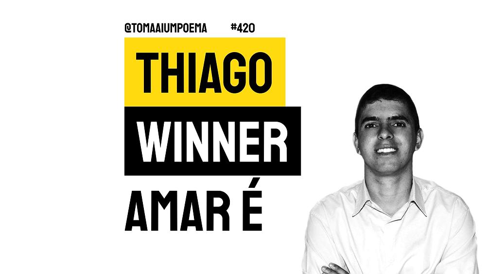 Poema de Thiago Winner Amar É