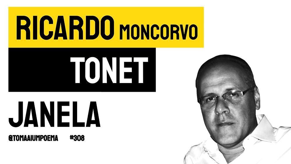 Ricardo Moncorvo Tonet  Poesia Janela