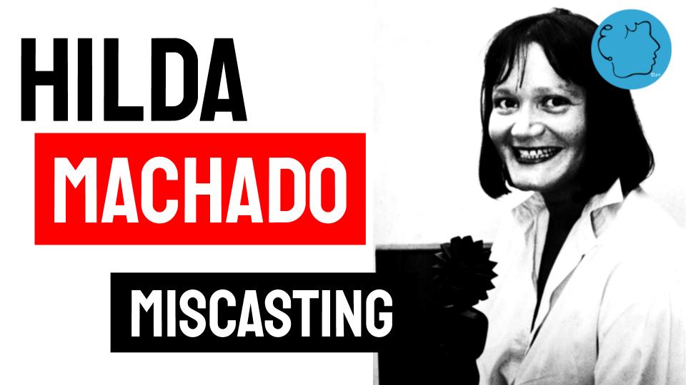 miscasting hilda machado