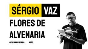 Sérgio Vaz - Poema Flores de Alvenaria   Poesia Contemporânea
