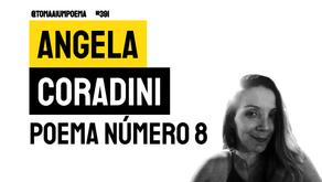 Angela Coradini - Poema Número 8 | Nova Poesia