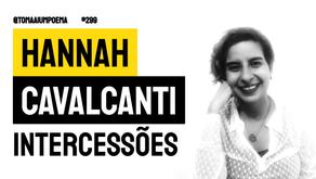 Hannah Cavalcanti - Poema Intercessões | Nova Poesia