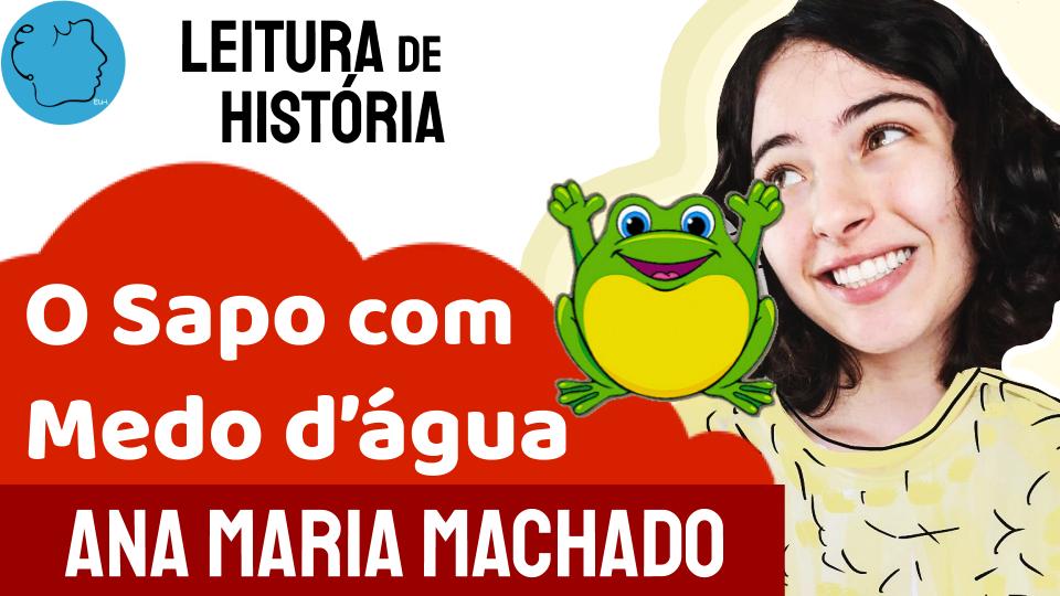 Fábula Ana Maria Machado Sapo com Medo d'água