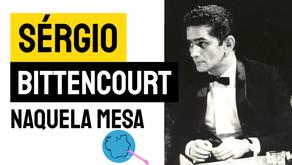 Sérgio Bittencourt - Naquela Mesa | Música Declamada