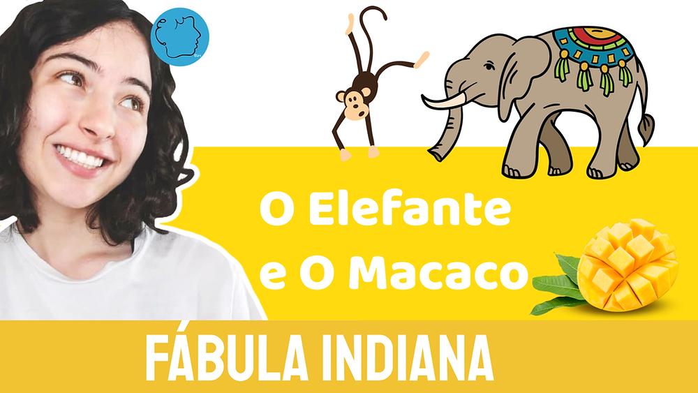 O Elefante e O Macaco fábula indiana