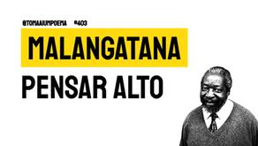 Malangatana - Poema Pensar Alto | Poesia Moçambicana