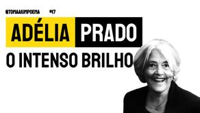 Adélia Prado - O Intenso Brilho | Poesia Brasileira