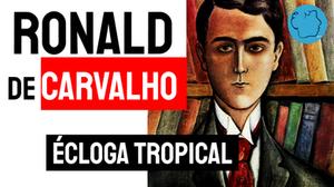 Ronald de Carvalho poema Écloga Tropical