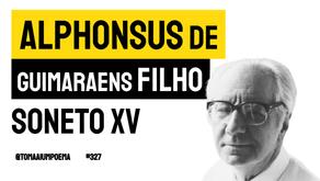 Alphonsus de Guimaraens Filho - Soneto XV | Poesia Brasileira