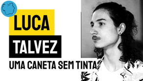 Luca Talvez - Poema Uma Caneta Sem Tinta | Nova Poesia