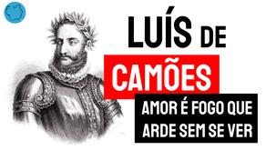 Luís de Camões - Poema O Amor é fogo que arde sem se ver | Poesia Lusófona