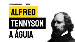 Alfred Tennyson - Poema A Águia | Poesia Inglesa