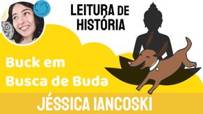 Buck em Busca de Buda - Jéssica Iancoski | Conto Infantil Curto