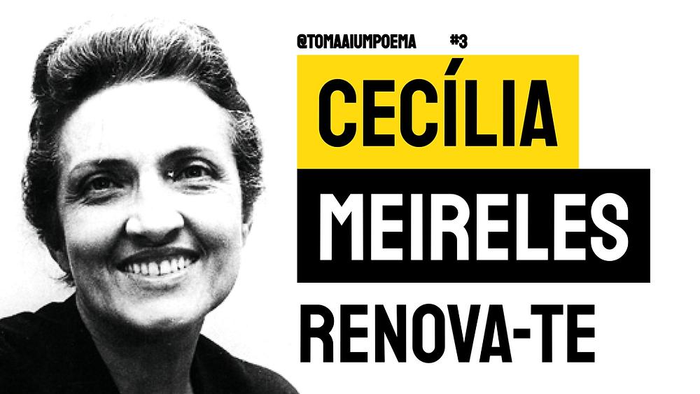 Poema de Cecília Meireles renova-te