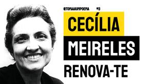 Cecília Meireles - Poema Renova-te | Poesia Brasileira