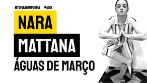 Nara Mattana - Águas de Março | Nova Poesia