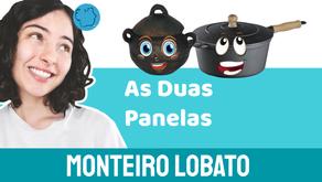 As Duas Panelas - Monteiro Lobato | Fábula Infantil