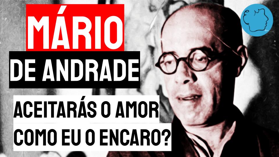 Mário de Andrade Poema Aceitarás o amor