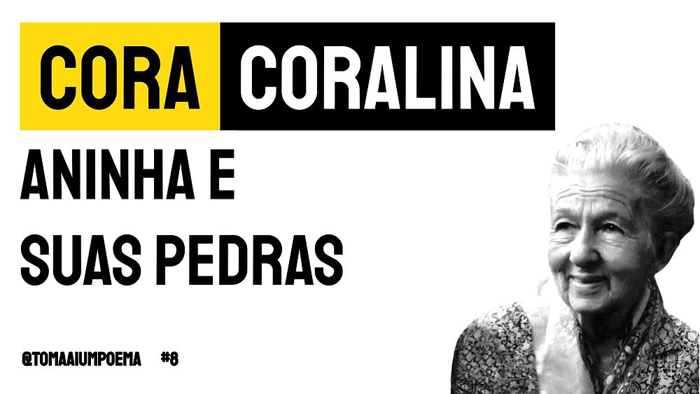 Cora Coralina poema aninha e suas pedras