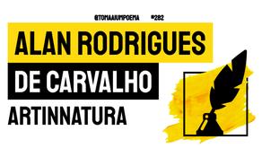 Alan Rodrigues de Carvalho - Soneto Artinnatura | Poesia Brasileira Contemporânea