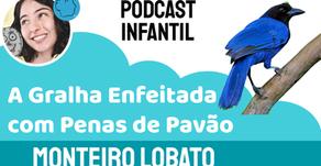 A Gralha Enfeitada com Penas de Pavão - Monteiro Lobato | Fábula Infantil