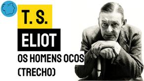 T. S. Eliot - Os Homens Ocos (Trecho) | Poesia Mundial