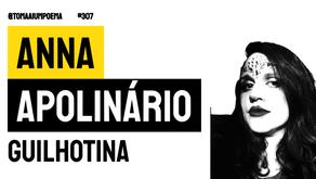 Anna Apolinário - Poema Guilhotina | Nova Poesia
