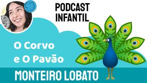 O Corvo e O Pavão - Monteiro Lobato | Fábula Infantil