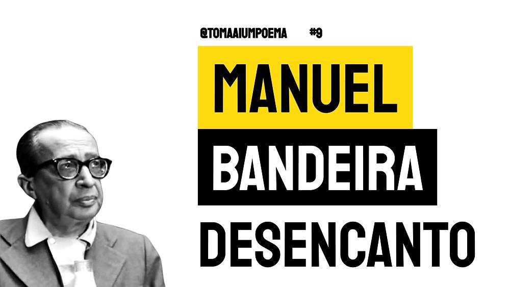 Poesia Brasileira Manuel Bandeira desencanto