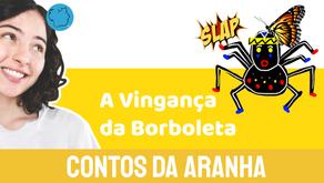 A Vingança da Borboleta - Jéssica Iancoski | Contos da Aranha