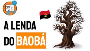 A Lenda do Baobá - Folclore Africano | Imbondeiro Angola