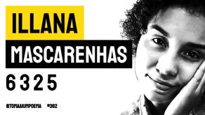 Illana Mascarenhas - 6 3 2 5   Nova Poesia