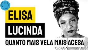 Elisa Lucinda - Poema Quanto Mais Vela Mais Acesa | Poesia Brasileira