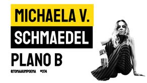 Michaela v. Schmaedel - Plano B   Poesia Contemporânea
